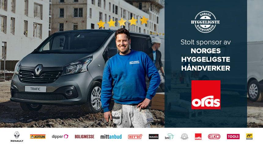 Oras er stolt sponsor av Norges Hyggeligste Håndverker 2019